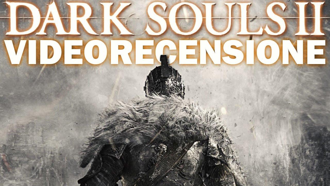 Dark Souls II – Videorecensione italiana